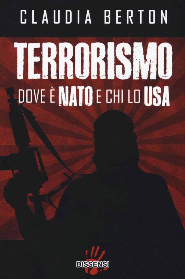 Terrorismo dove è NATO e chi lo USA.