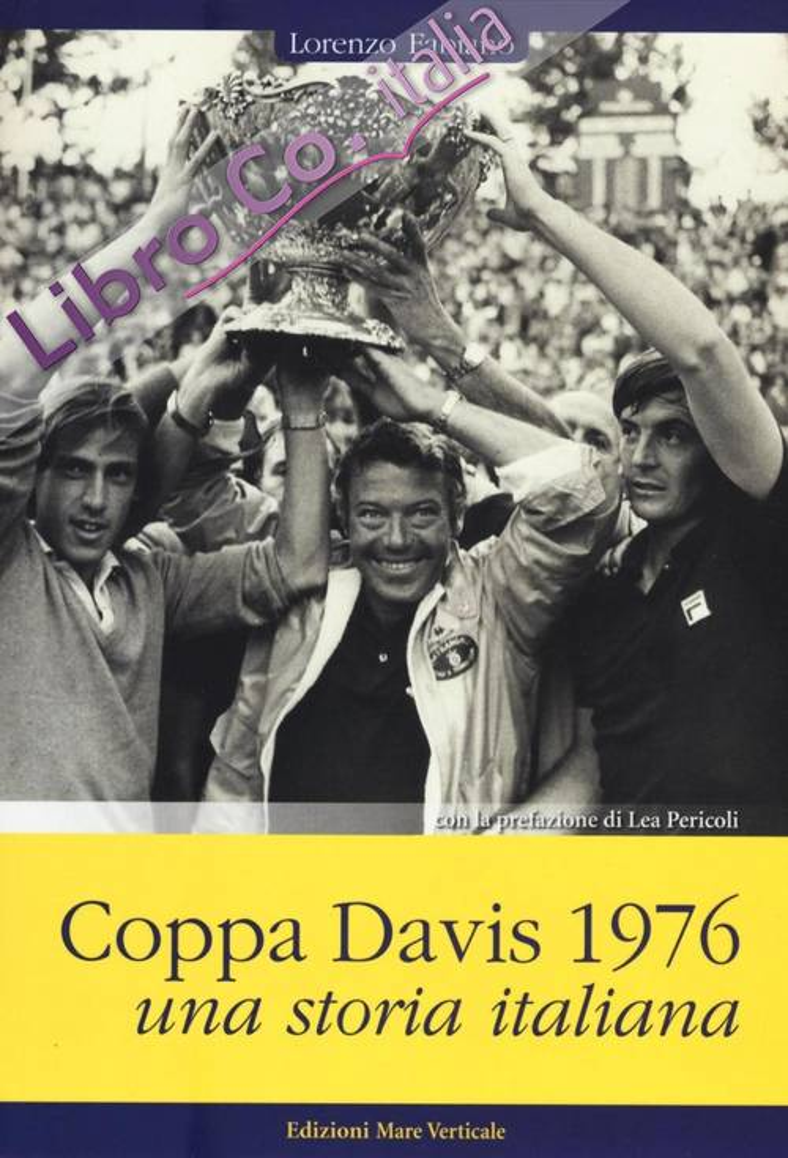 Coppa Davis 1976. Una storia italiana