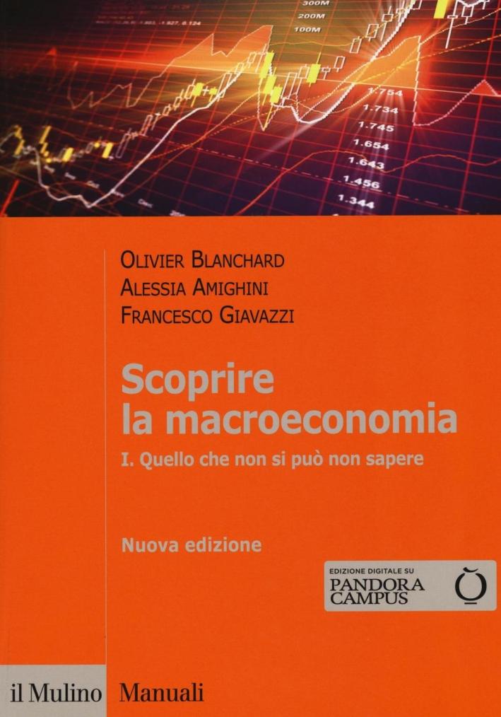 Scoprire la macroeconomia. Con aggiornamento online. Vol. 1: Quello che non si può non sapere