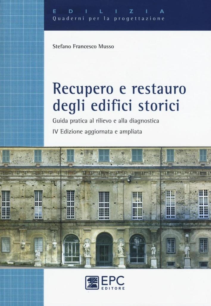 Recupero e restauro degli edifici storici. Guida pratica al rilievo e alla diagnostica.
