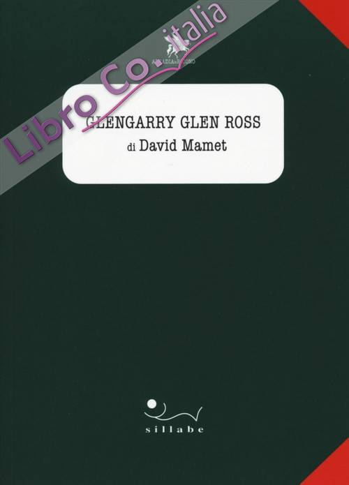 Glengarry Glen Ross di David Mamet.