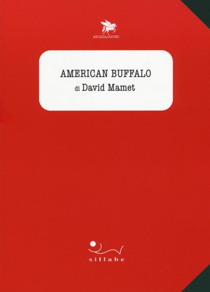 American Buffalo di David Mamet.