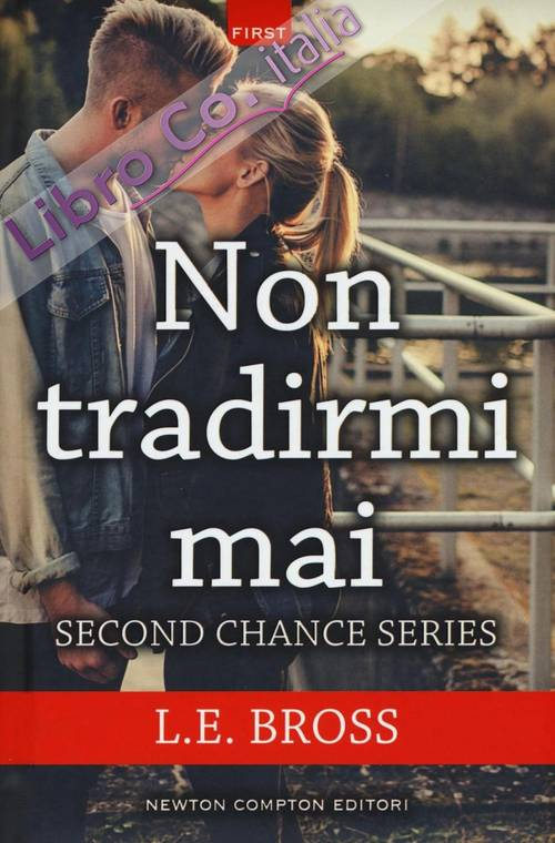 Non tradirmi mai. Second chance series