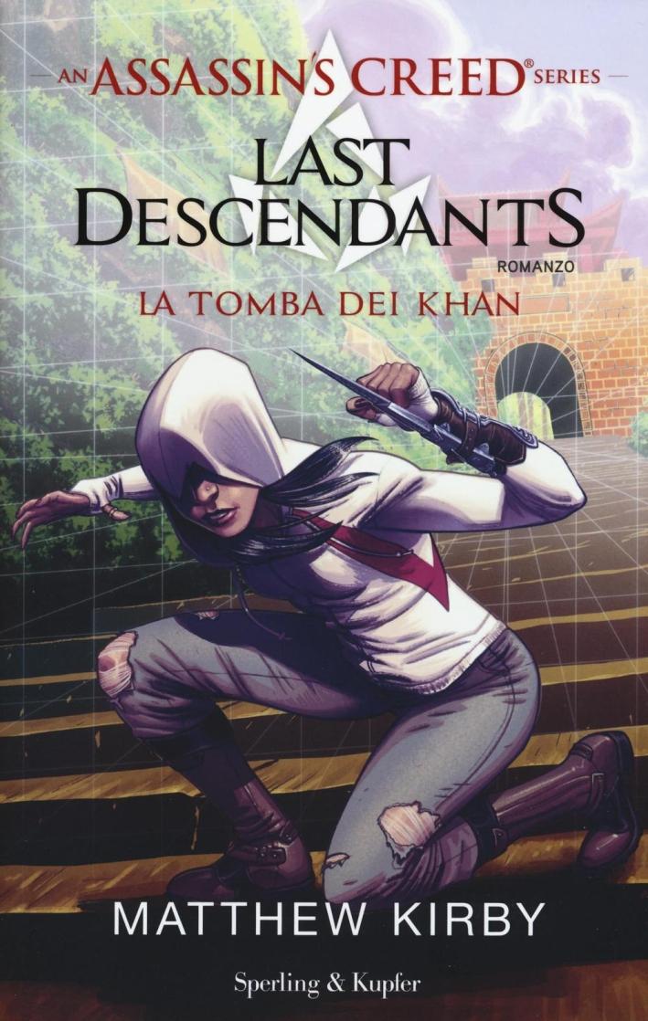Assassin's Creed. Last descendants. Vol. 2: La tomba dei Khan
