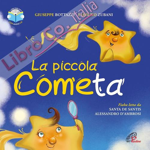 La piccola cometa. Ediz. illustrata. Con CD Audio