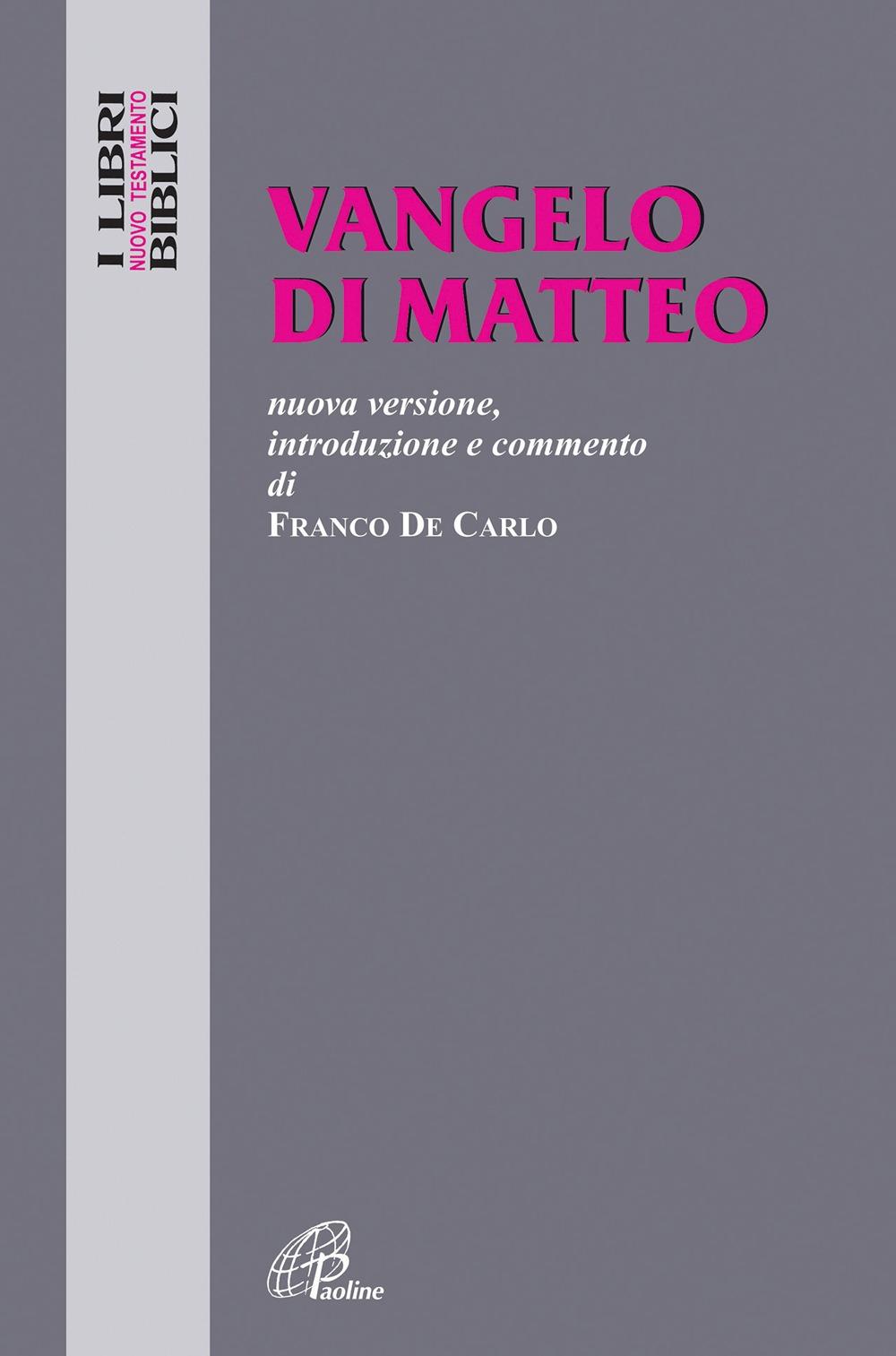 Vangelo di Matteo. Nuova versione, introduzione e commento.