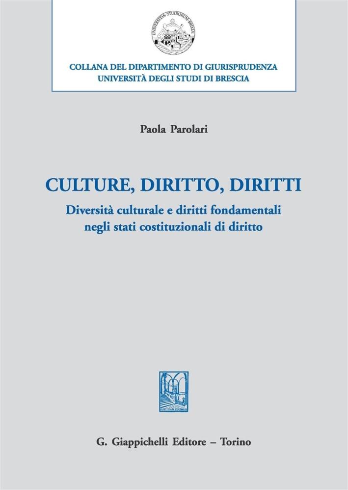 Culture, diritto, diritti. Diversità culturale e diritti fondamentali negli stati costituzionali di diritto.