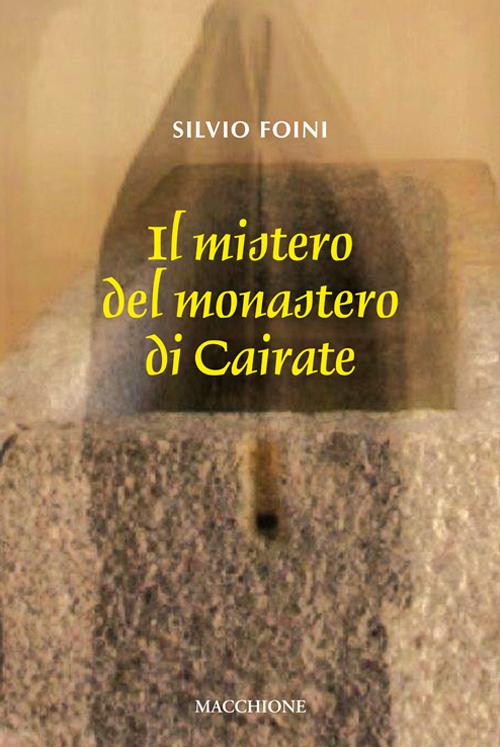 Il mistero del convento di Cairate.
