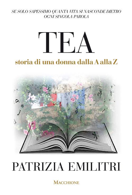 Tea. Storia di una donna dalla A alla Z.