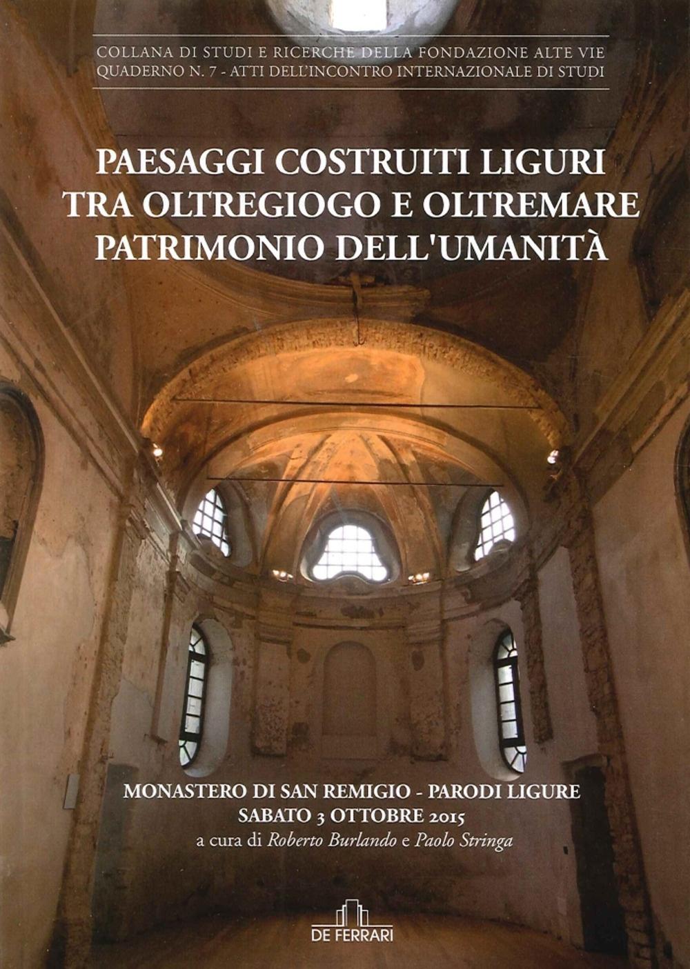 Paesaggi Costruiti Liguri tra Oltregioco e Oltremare Patrimonio Dell'Umanità. Monastero di San Remigio (Parodi Liguri, 3 Ottobre 2015).