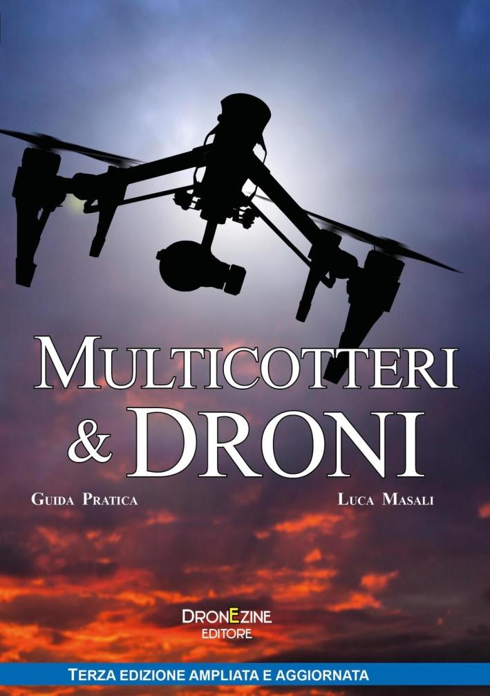 Multicotteri e droni. Guida pratica.