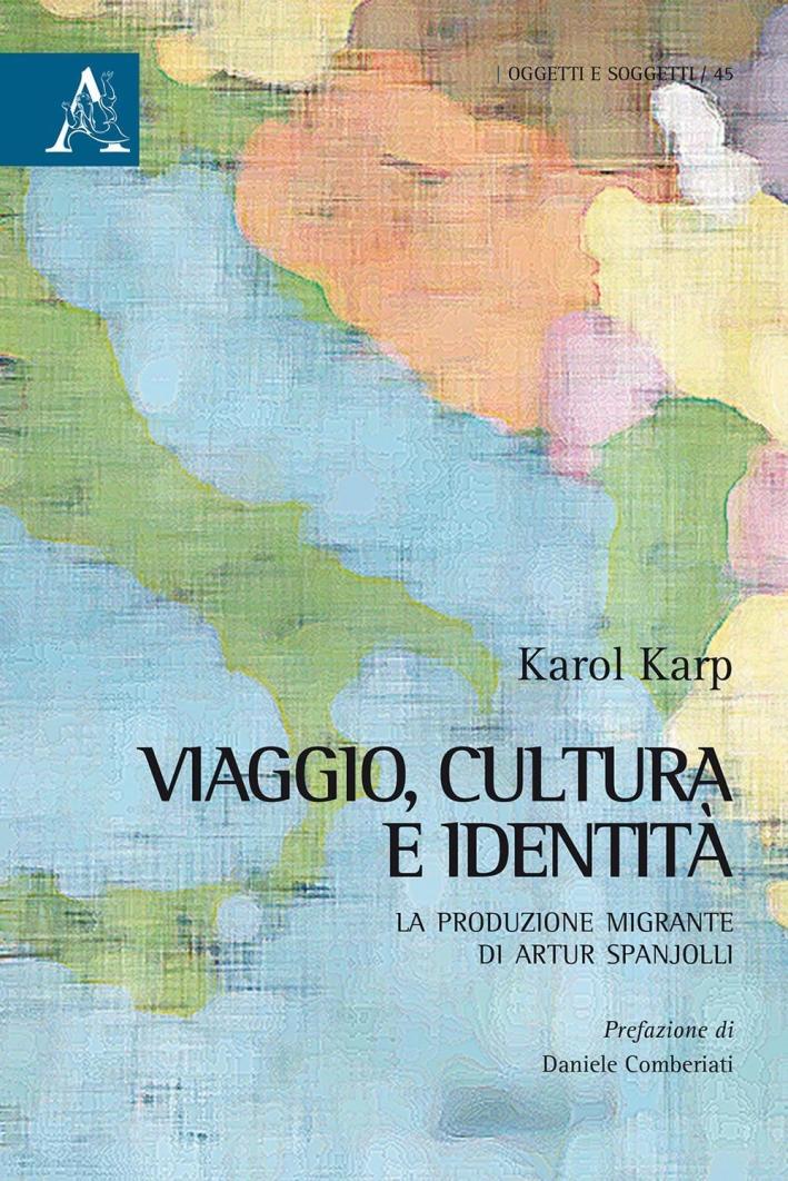 Viaggio, cultura e identità. La produzione migrante di Artur Spanjolli