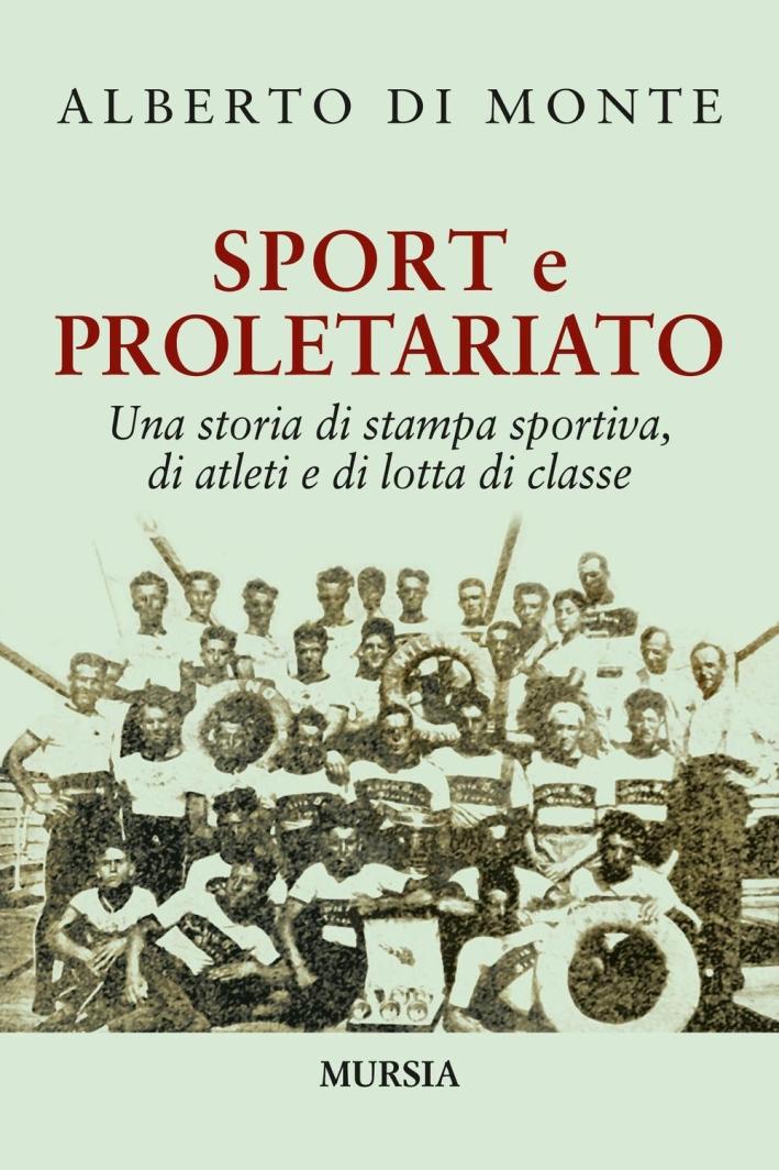 Sport e proletariato. Una storia di stampa sportiva, di atleti e di lotta di classe.