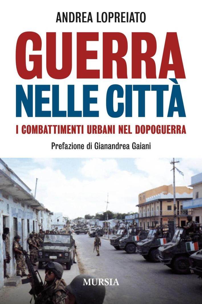 Guerra nelle città. I combattimenti urbani nel dopo guerra.