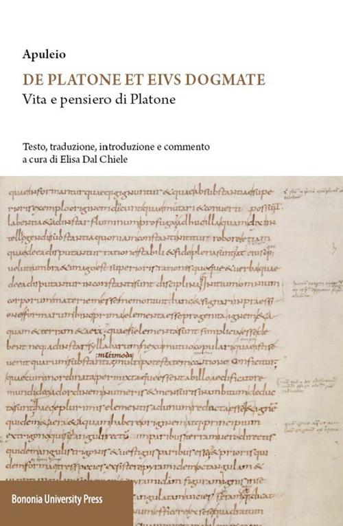 Apuleio. De Platone ed eius dogmate. Vita e pensieri di Platone