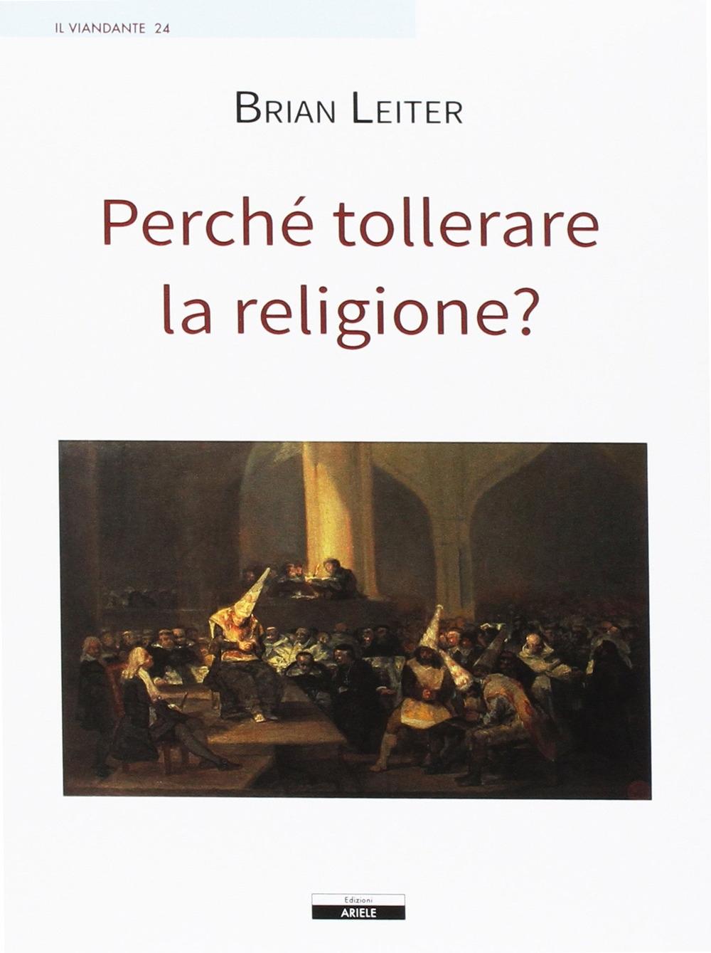 Perché tollerare la religione?
