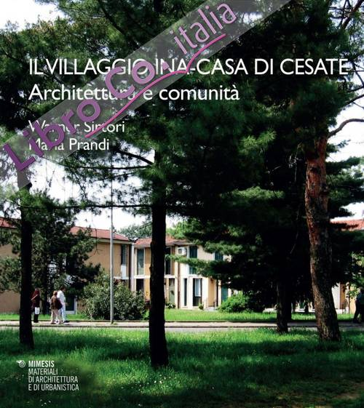 Il villaggio INA-Casa di Cesate. Architettura e comunità.
