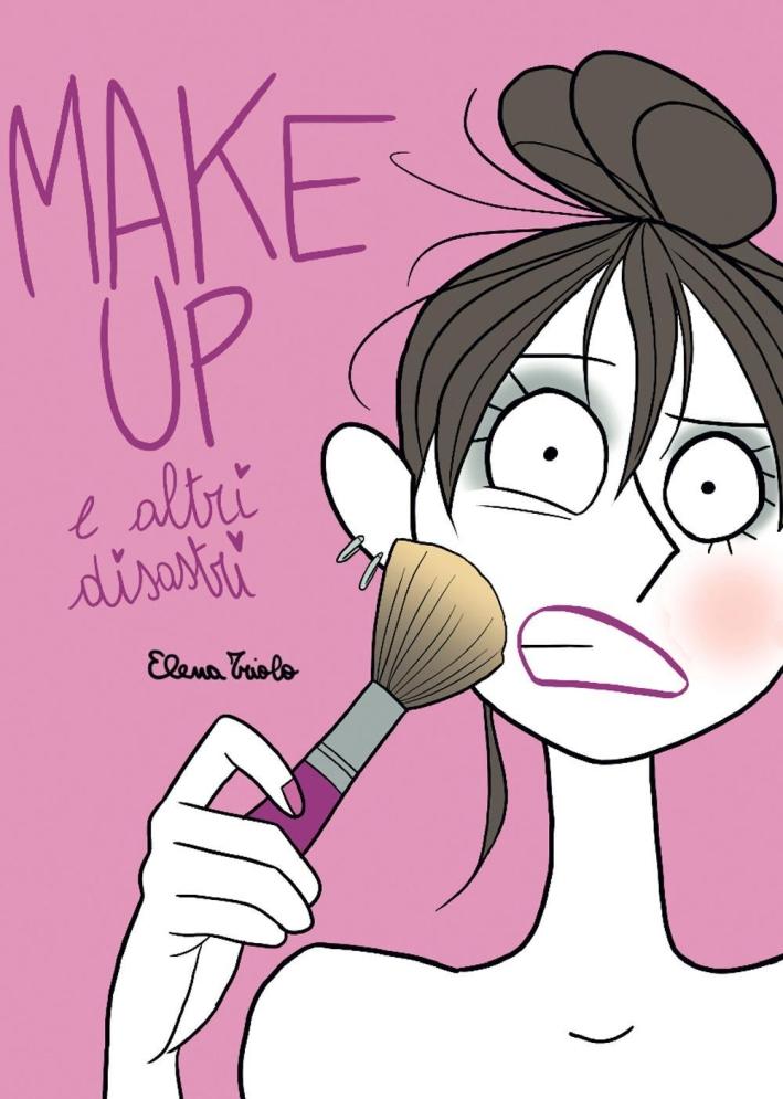 Make up e altri disastri.