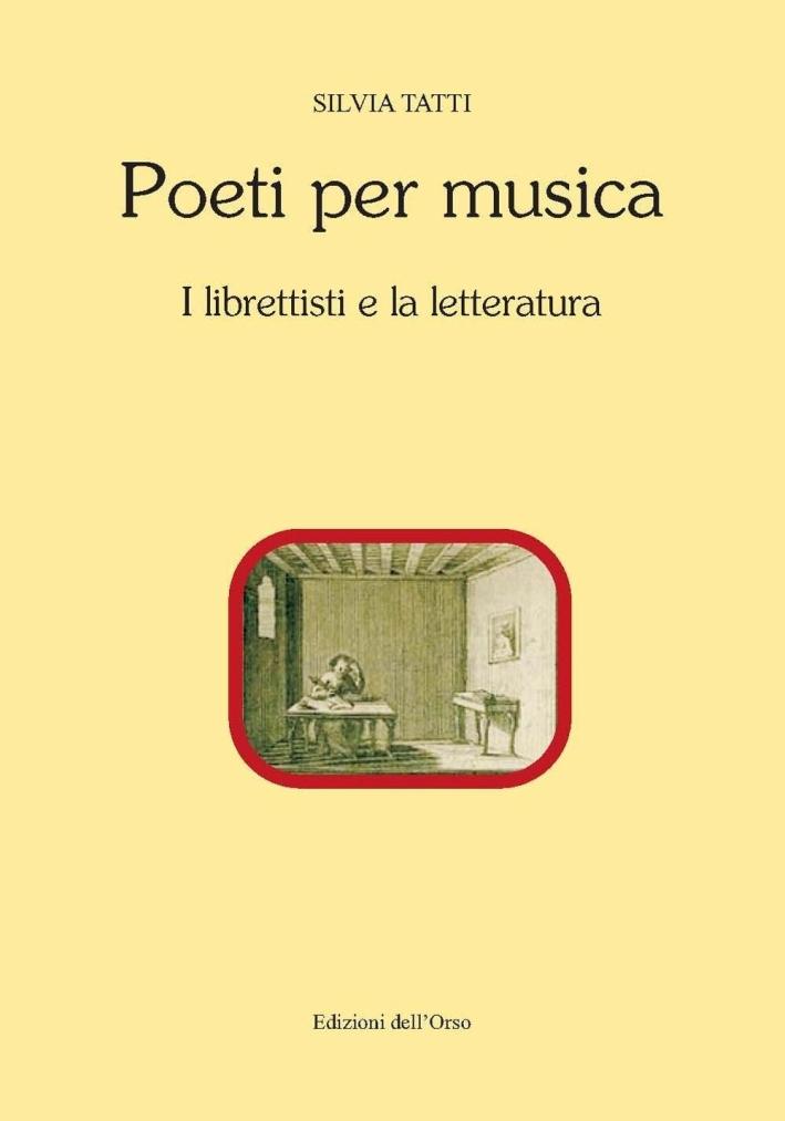 Poeti per musica. I librettisti e la letteratura.