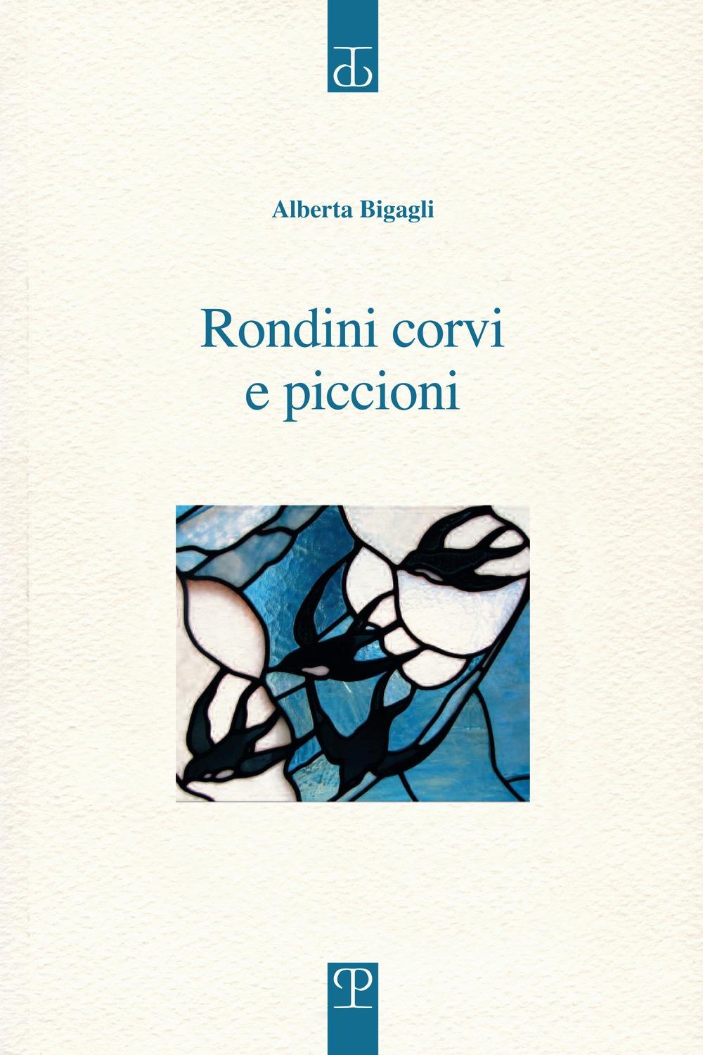 Rondini corvi e piccioni. Poesia. Inizio: 2009.