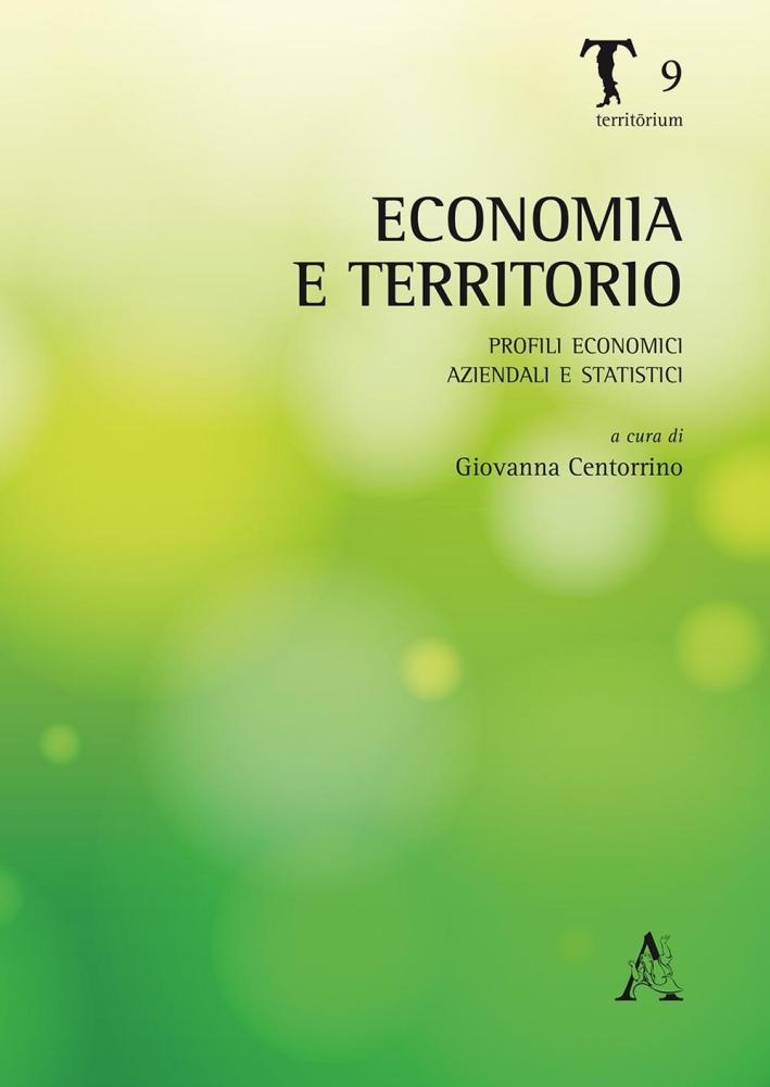 Economia e territorio. Profili economici, aziendali e statistici