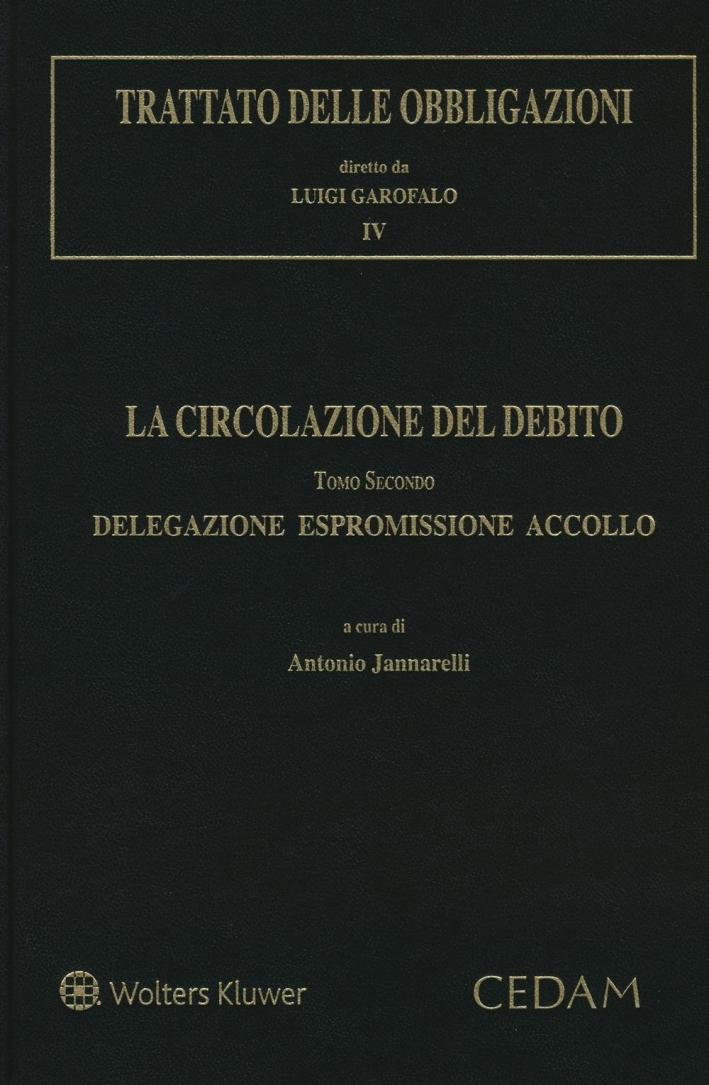 Trattato delle obbligazioni. La circolazione del debito. Vol. 4. Tomo 2. Delegazione espromissione accollo.