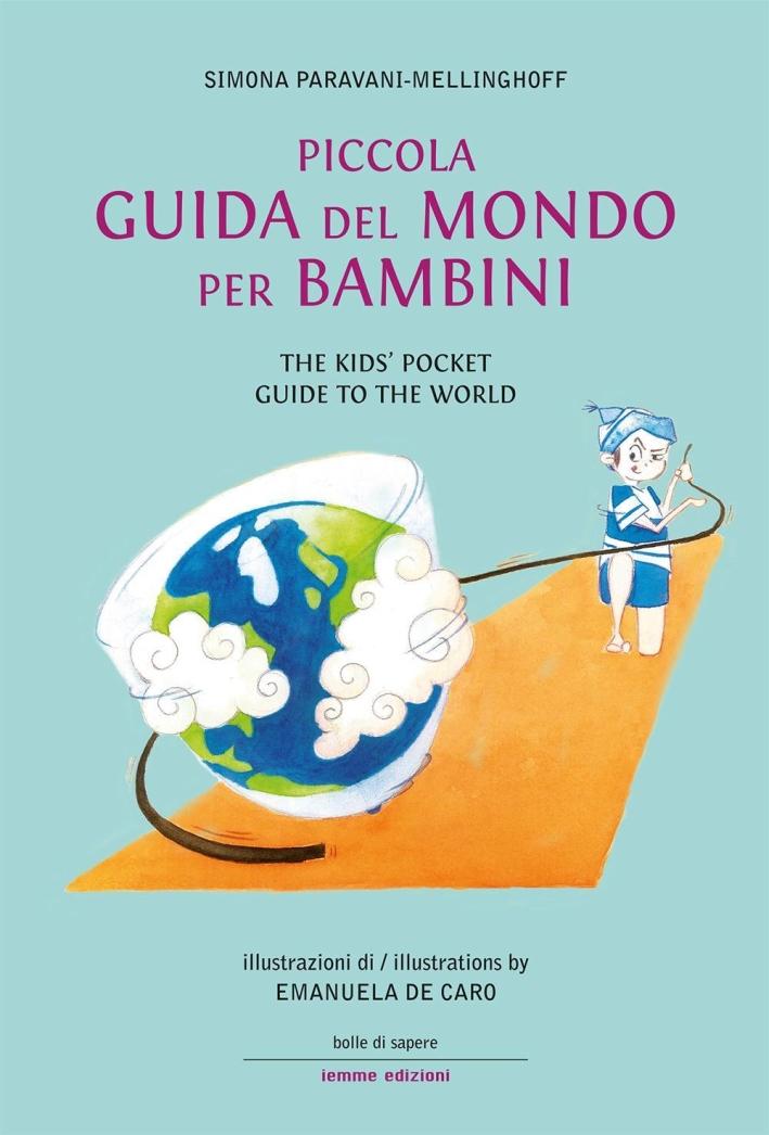 Piccola guida del mondo per bambini-The kids' pocket guide to the world. Ediz. bilingue