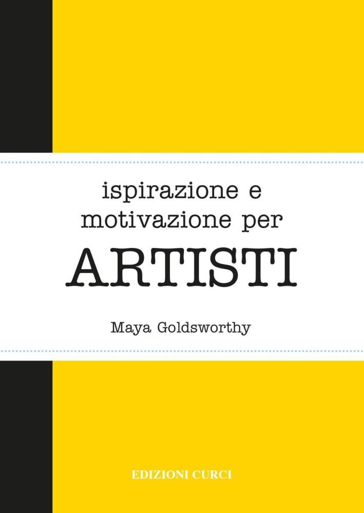 Ispirazione e motivazione per artisti.