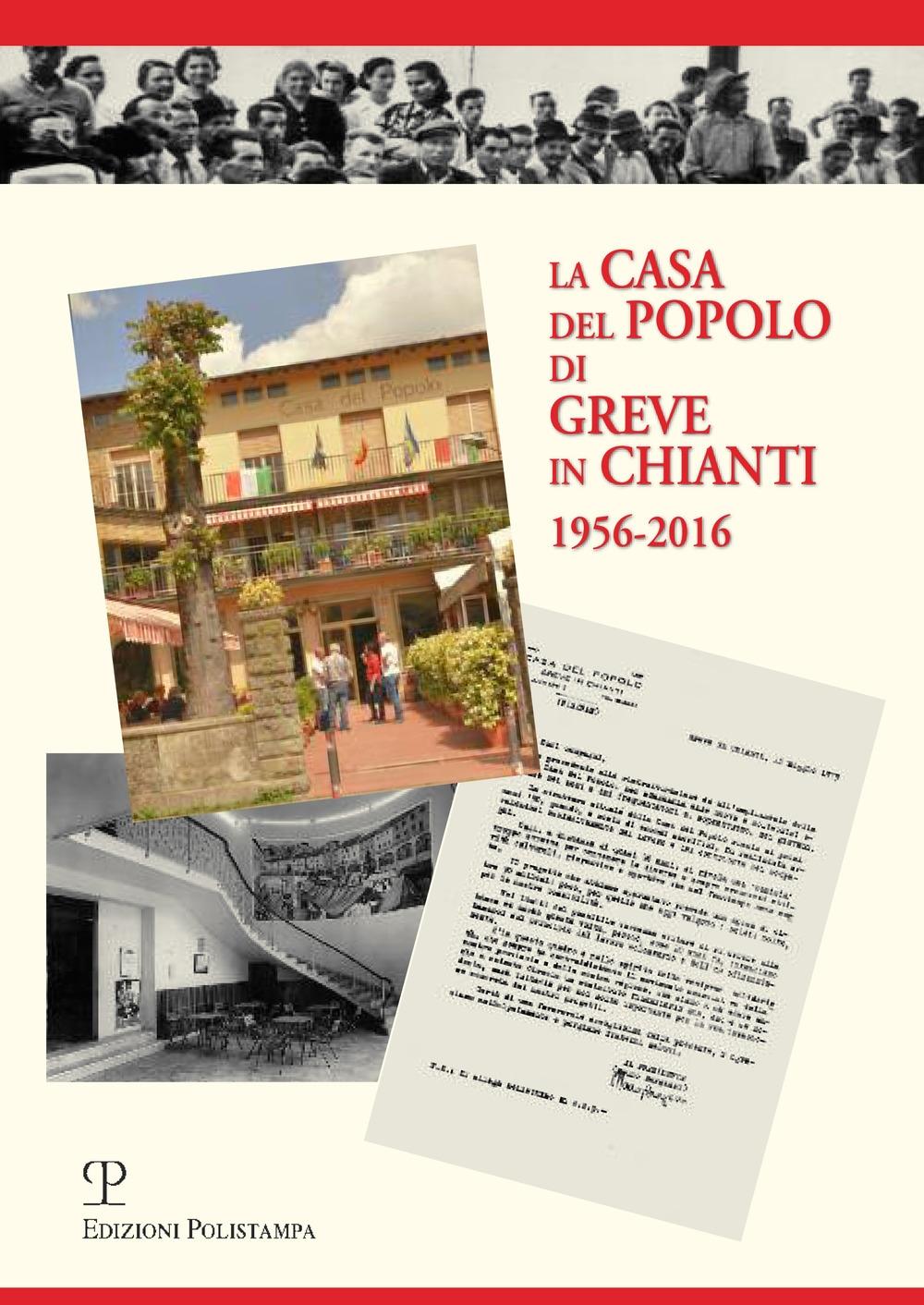 La casa del popolo di Greve in Chianti 1956-2016.