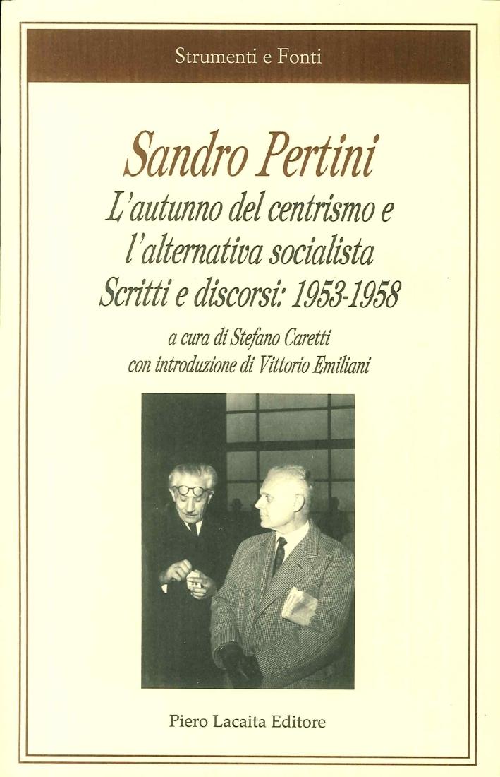 Sandro Pertini. L'Autunno del Centrismo e l'Alternativa Socialista. Scritti e Discorsi: 1953-1958.