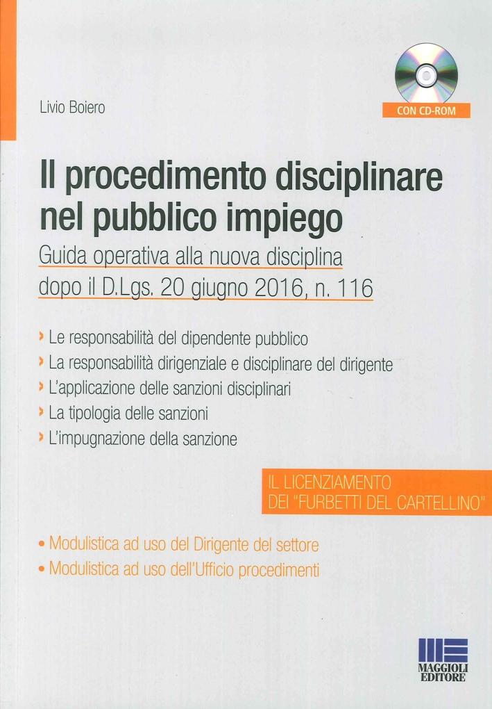 Il Procedimento Disciplinare nel Pubblico Impiego. Guida Operativa alla Nuova Disciplina Dopo il D.Lgs. 20 Giugno 2016, N.116. [Con CD-ROM].