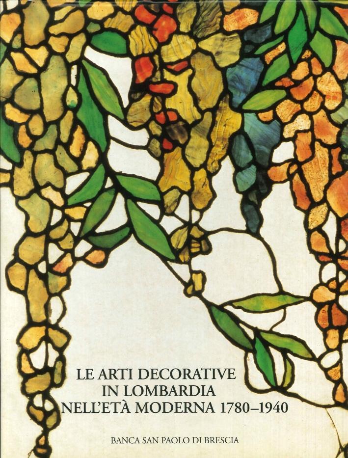 Le Arti Decorative in Lombardia nell'Età Moderna 1480-1780.