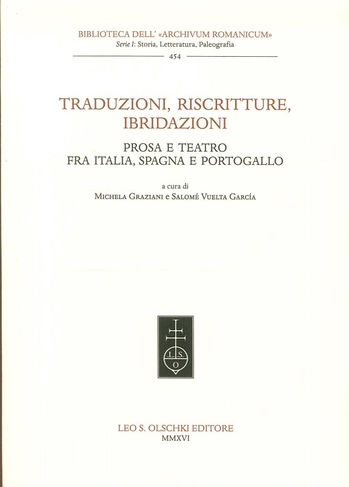 Traduzioni, Riscritture, Ibridazioni. Prosa e Teatro fra Italia, Spagna e Portogallo.