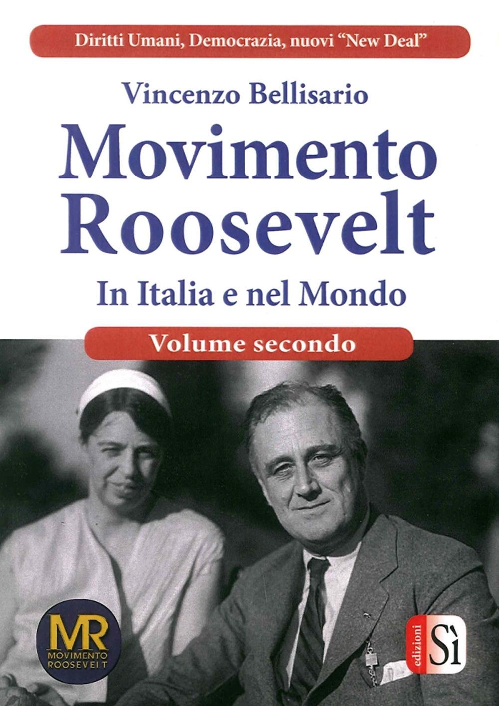 Movimento Roosevelt in Italia e nel Mondo. Volume 2.