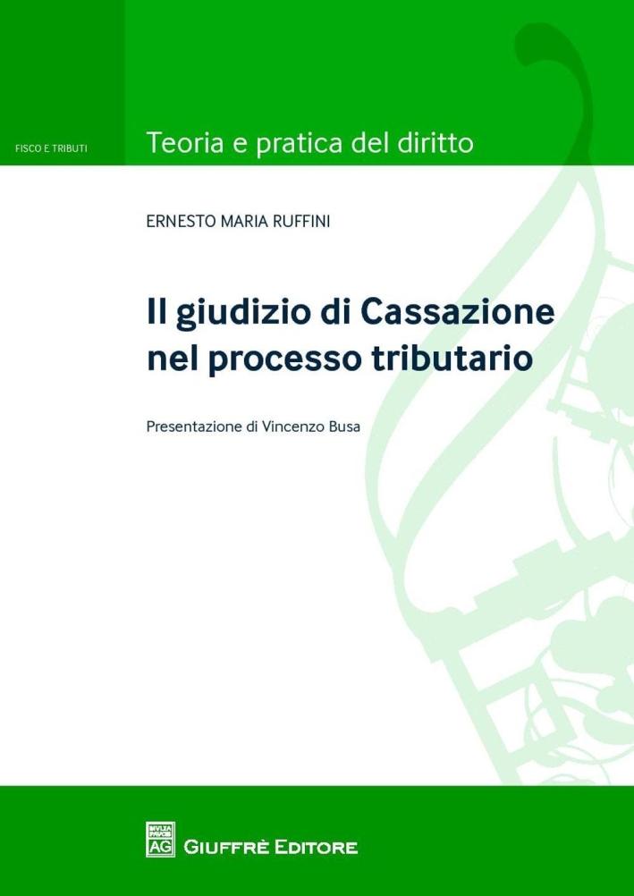 Il giudizio di Cassazione nel processo tributario.