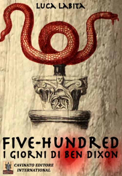 Five-Hundred. I giorni di Ben Dixson.