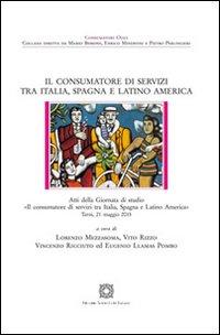 Il consumatore di servizi tra Italia, Spagna e Latino America.