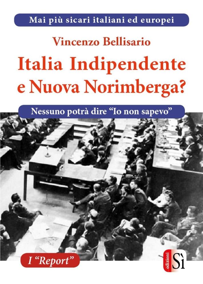 Italia indipendente e nuova Norimberga?