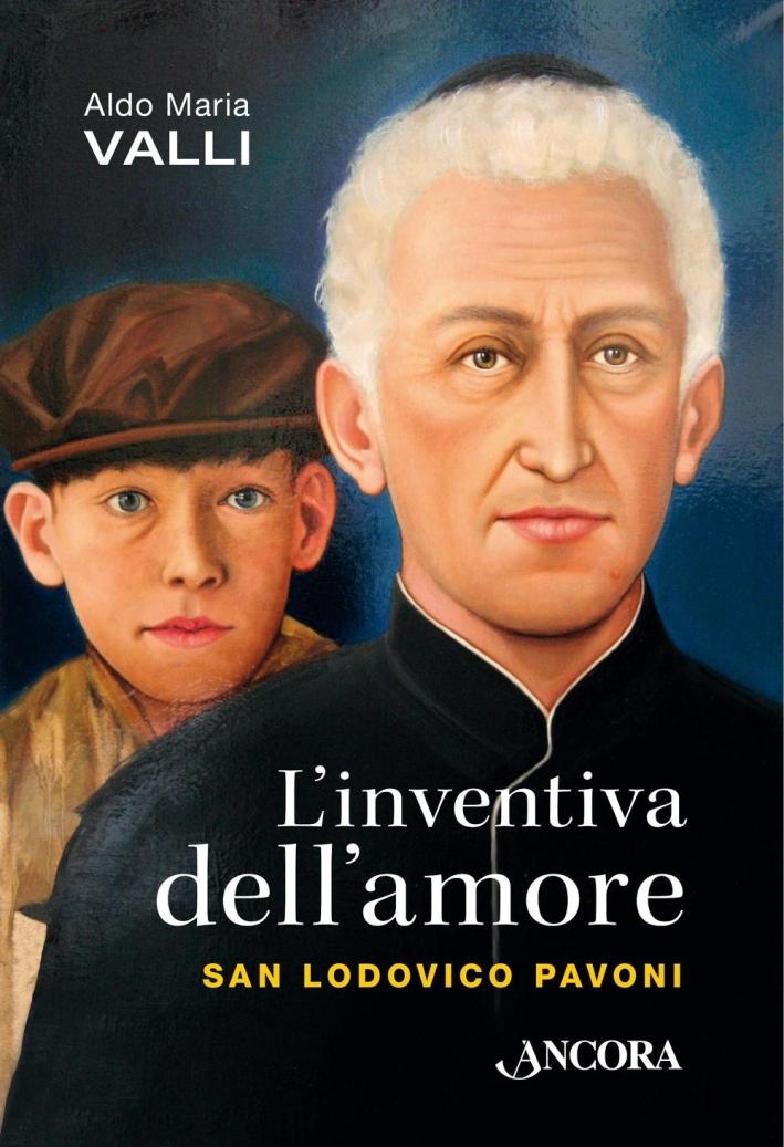 L'inventiva dell'amore. San Lodovico Pavoni