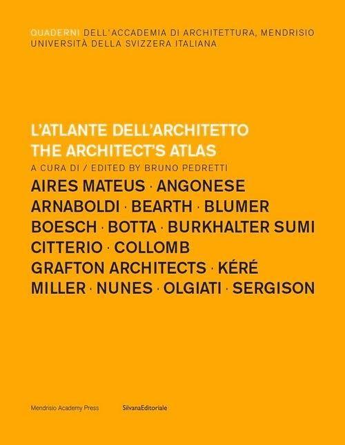 L'atlante dell'architetto. The Architect's Atlas.