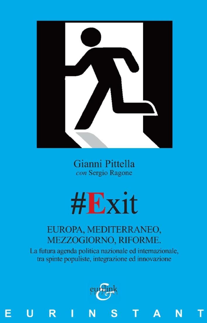 #Exit. Europa, Mediterraneo, Mezzogiorno, riforme.