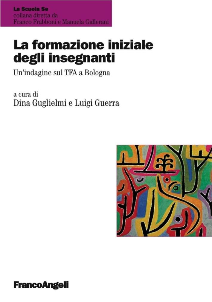 La formazione iniziale degli insegnanti. Un'indagine sul TFA a Bologna.