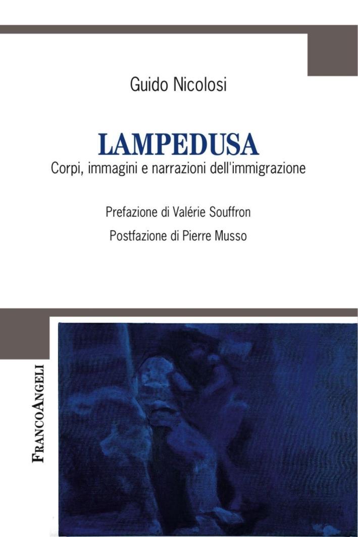 Lampedusa. Corpi, immagini e narrazioni dell'immigrazione.