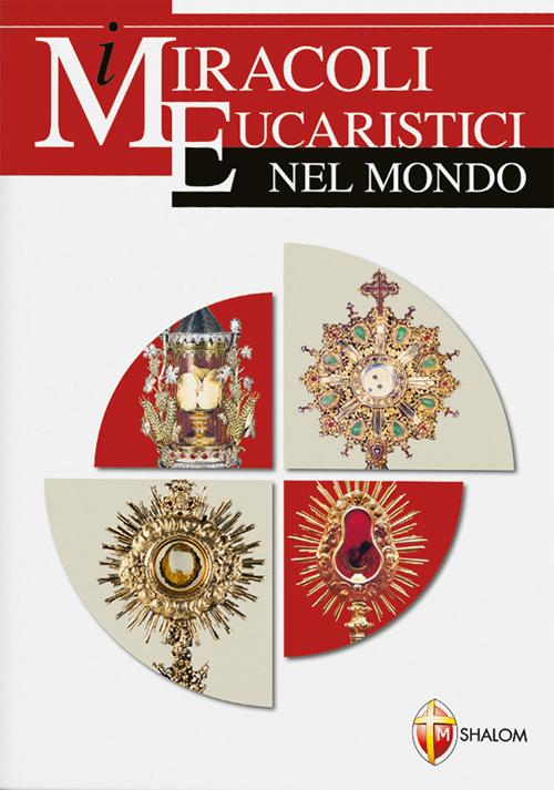 I miracoli eucaristici nel mondo.