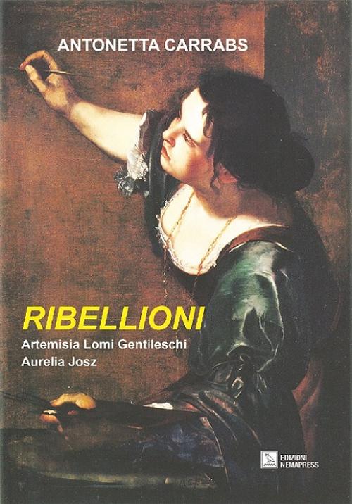 Ribellioni. Antonetta Carrabs.