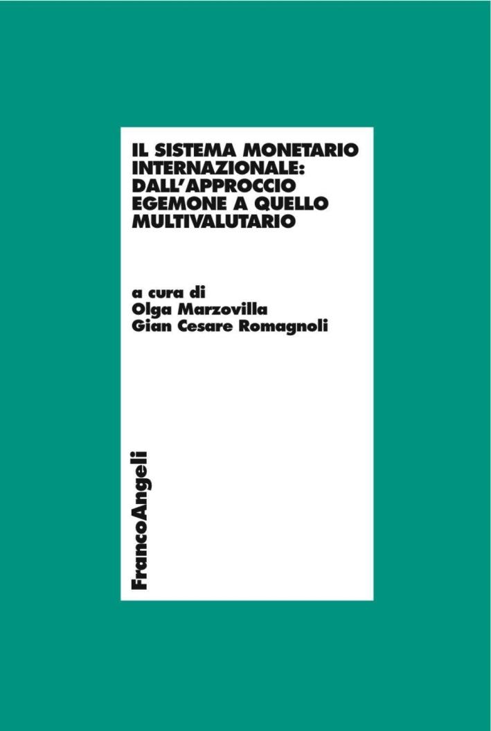 Il sistema monetario internazionale: dall'approccio egemone a quello multivalutario.