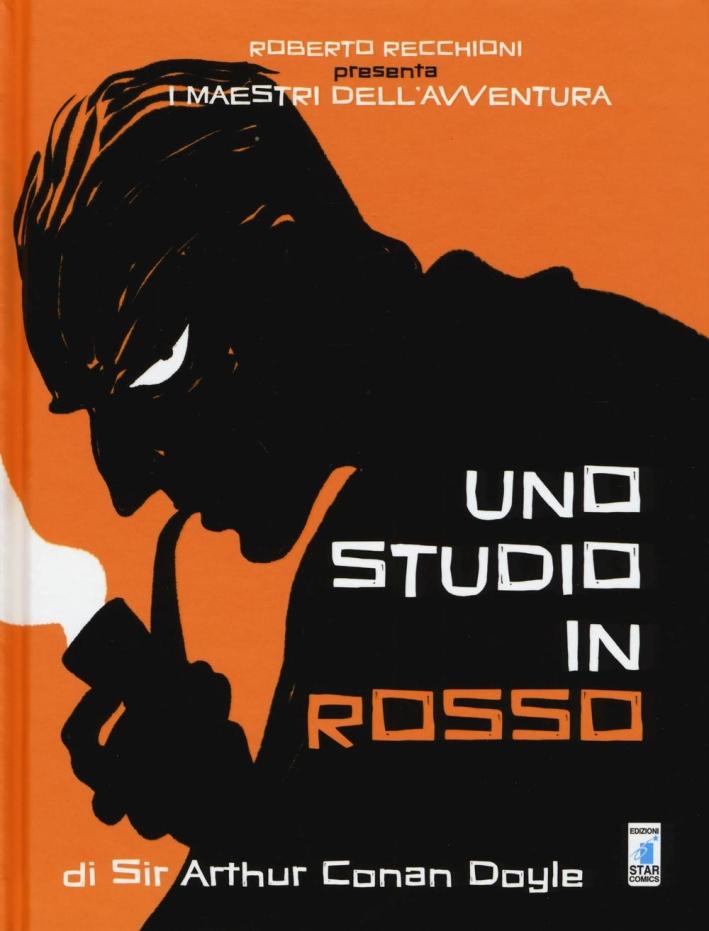 Roberto Recchioni presenta: I maestri dell'avventura. Uno studio in rosso.