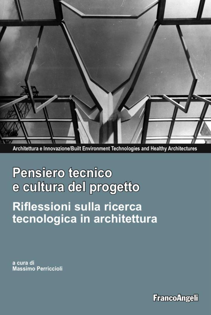 Pensiero tecnico e cultura del progetto. Riflessioni sulla ricerca tecnologica in architettura.