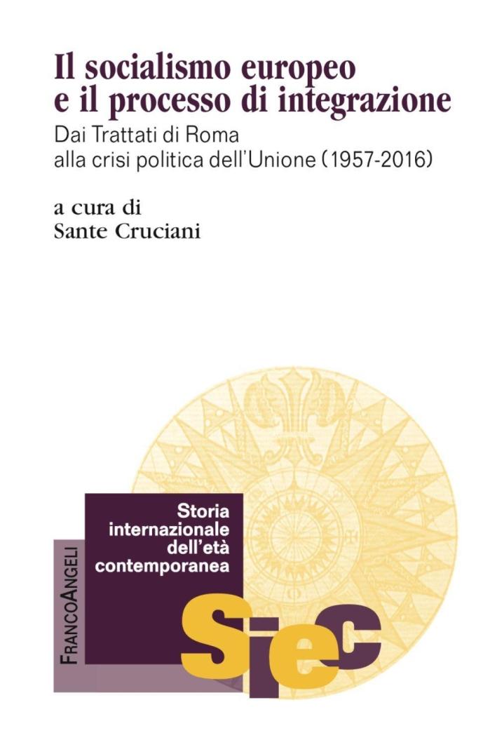 Lo specchio dell'Europa. Partiti e sindacati socialisti dai Trattati di Roma alla crisi dell'Unione (1957-2016).