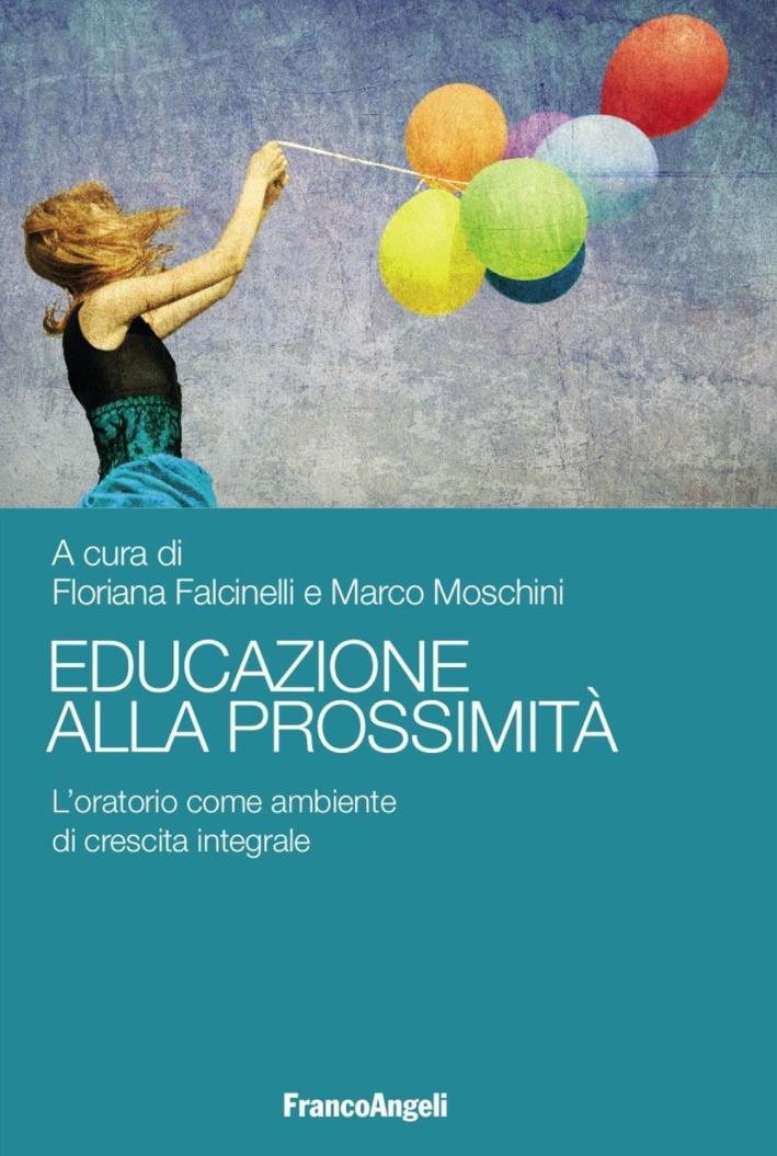 Educazione alla prossimità. L'oratorio come ambiente di crescita integrale